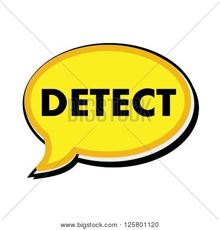 an images of Detect wording on yellow Speech bubbles
