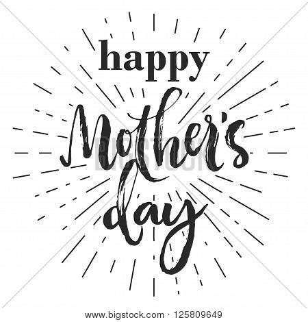 Happy mother's day typography greeting card. Isolated black letters on white background. Rough brush strokes and rays.