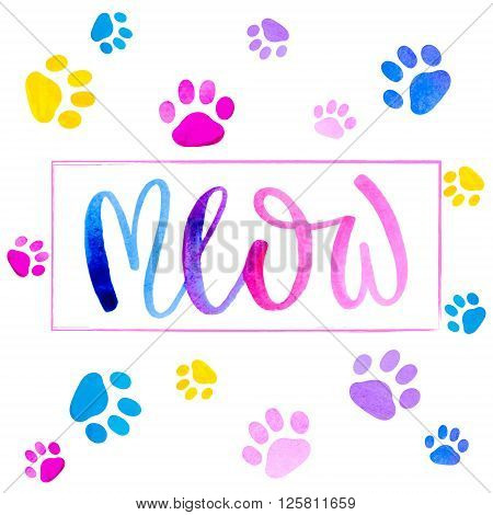 Hand lettering poster. Brush inscription 'Meow' with a cat paws print isolated on white. Funny watercolor background for posters or cards.