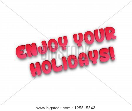 enjoy your Holidays - 3d word with reflection !