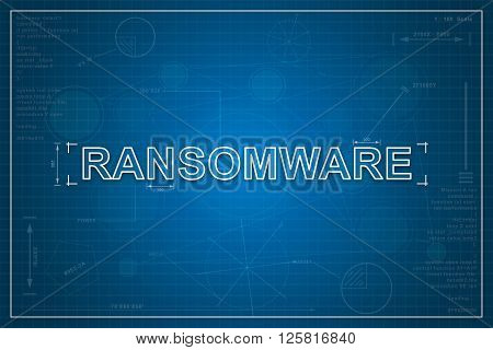 ransomware on paper blueprint background technology concept