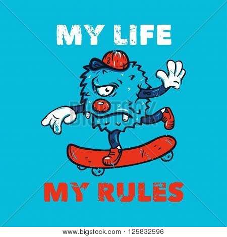 monster goes on a skateboard. slogan my life my rules. print for T-shirts.
