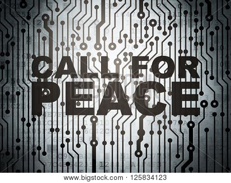 Political concept: circuit board with Call For Peace