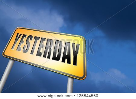 Yesterday passed day or past time