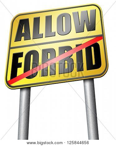 allow or forbid asking permission according to regulations granted or declined follow house rules