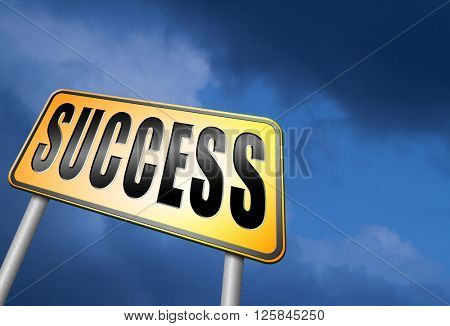 Success in life or business and live in happiness and joy. Succeed in plan and being successful, road sign billboard.