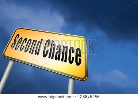 Second chance or try again for another new fresh start or opportunity, give a last attempt, billboard raodsign.