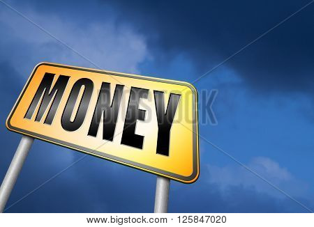 Money, search for cash or credit bank loan or earning dollars, road sign billboard.