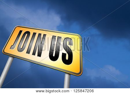 Join us now road sign and register here for free today. Registration icon member or membership billboard