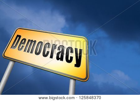 Democracy and political freedom power to the people after a new revolution for free elections, road sign billboard.