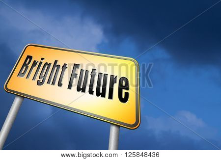 bright future ahead road sign indicating direction to planning a happy future having a good plan billboard
