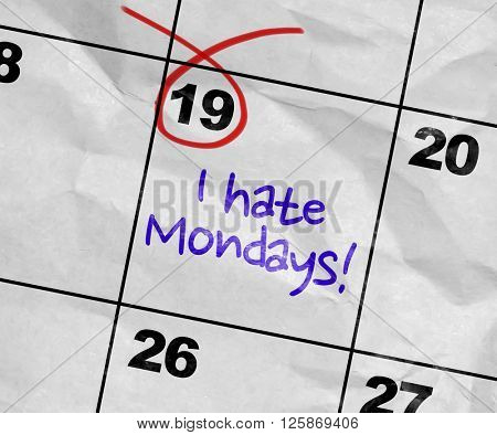 Concept image of a Calendar with the text: I Hate Mondays