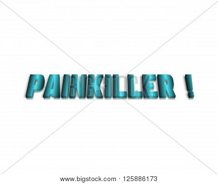 painkiller - 3d word with reflection painkiller!