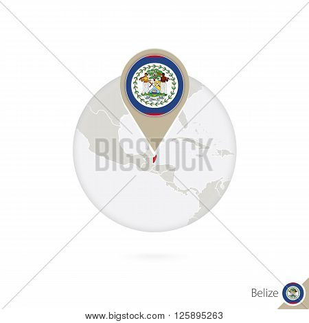 Belize Map And Flag In Circle. Map Of Belize, Belize Flag Pin. Map Of Belize In The Style Of The Glo