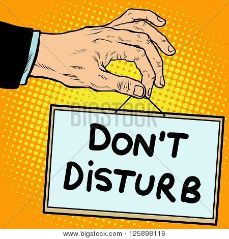 Hand sign do not disturb pop art retro style. Lettering plate name text input.