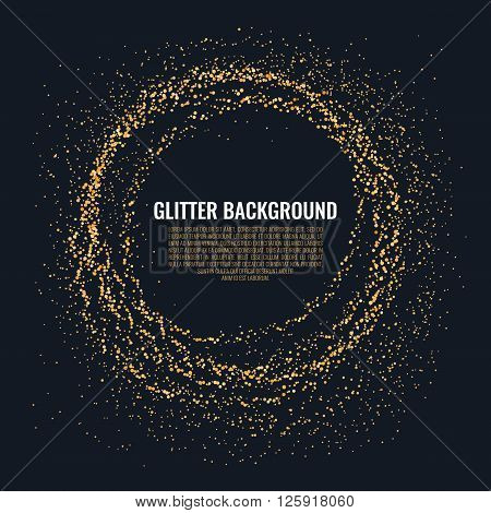 Vector abstract Golden background. Template for text with glitter. Vector illustration. The ring sparkles and glitters to accommodate the text. Gold glitter on a black background.