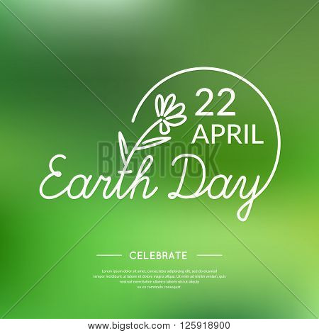 Conceptual poster for Earth Day. April 22 celebration of the planet. Festive day. The Inscription Earth Day. Vector illustration. Linear Logo Earth Day.
