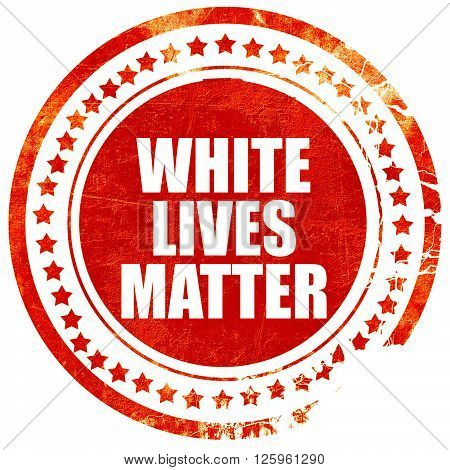 white lives matter, isolated red stamp on a solid white background