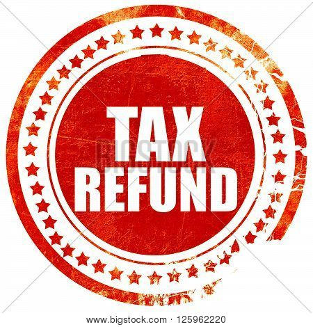 tax refund, isolated red stamp on a solid white background