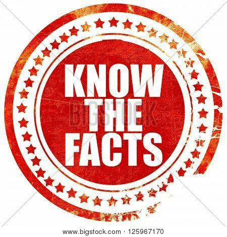know the facts, isolated red stamp on a solid white background