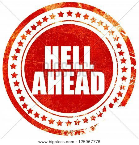 hell ahead, isolated red stamp on a solid white background