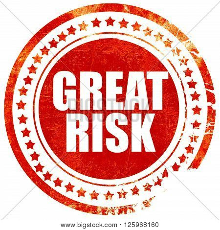 great risk, isolated red stamp on a solid white background