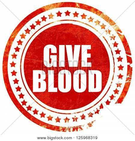give blood, isolated red stamp on a solid white background