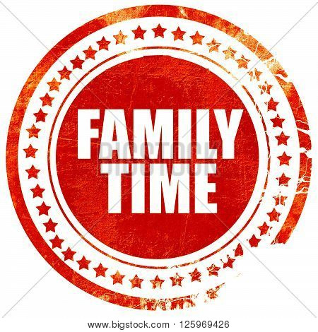 family time, isolated red stamp on a solid white background