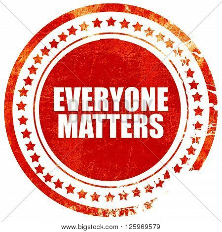 everyone matters, isolated red stamp on a solid white background