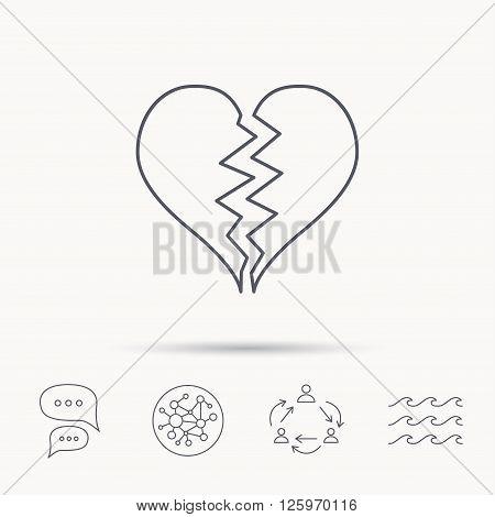 Broken heart icon. Divorce sign. End of love symbol. Global connect network, ocean wave and chat dialog icons. Teamwork symbol.