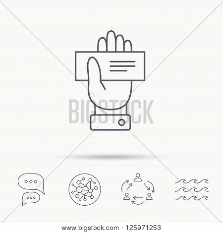 Cheque icon. Giving hand sign. Paying check in palm symbol. Global connect network, ocean wave and chat dialog icons. Teamwork symbol.
