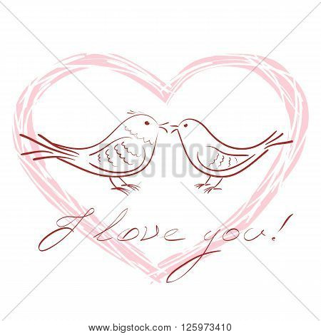 Couple of hand drawn outline birds in love inside heart shape and words I love you, vector illustration
