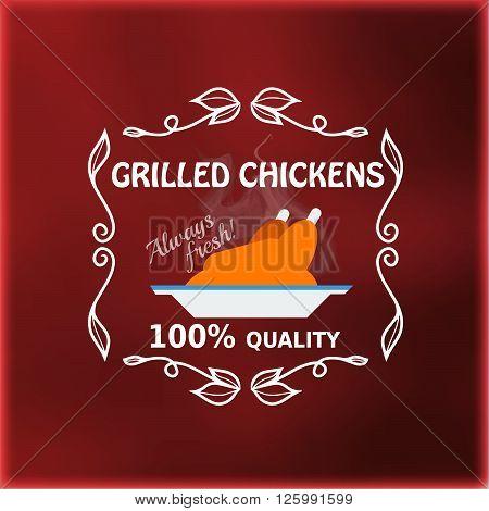 Vintage grilled chickens signage. Vector illustration for design