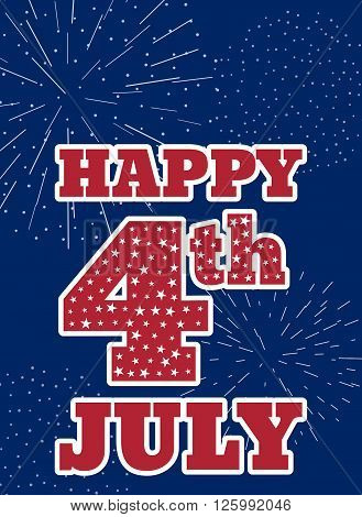 Vintage card design for fourth of July Independence Day USA. Designed in traditional american flag colors, abstract firework, stars and typical american type. Patriotic series, main celebration of USA