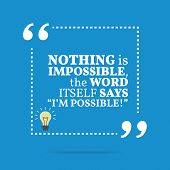 Inspirational Motivational Quote. Nothing Is Impossible, The Word Itself Says im Possible! poster