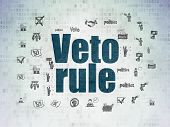Politics Concept: Painted Blue Text Veto Rule On Digital Data Paper Background With  Hand Drawn Poli poster