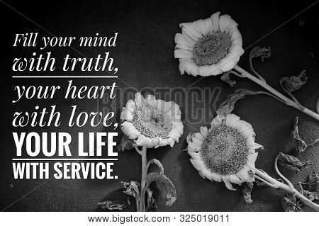 poster of Inspirational Quote - Fill Your Mind With Truth, Your Heart With Love, Your Life With Service. With