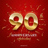 90 Golden Numbers And Anniversary Celebrating Text With Golden Serpentine And Confetti On Red Backgr poster