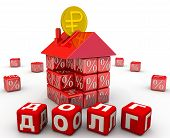 Mortgage Debt In Russian Rubles. Translation Text: debt. Disassembled Moneybox In The Form Of A Ho poster