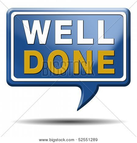 Well done excellent work congratulations sign or icon. blue text balloon.