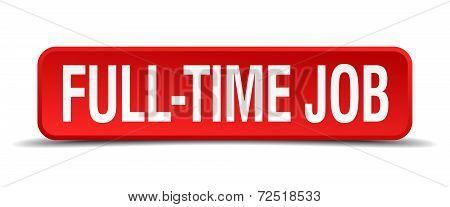Full Time Job Red 3D Square Button Isolated On White Background