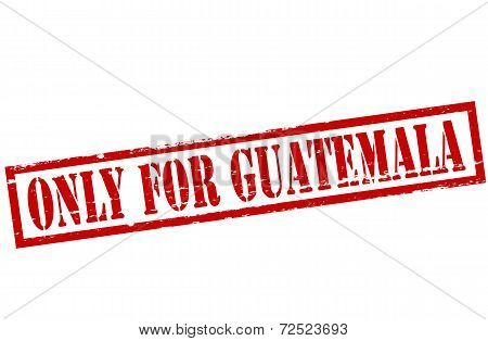 Only For Guatemala