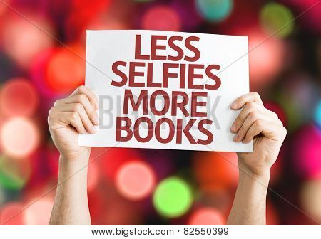 Less Selfie More Books card with colorful background with defocused lights
