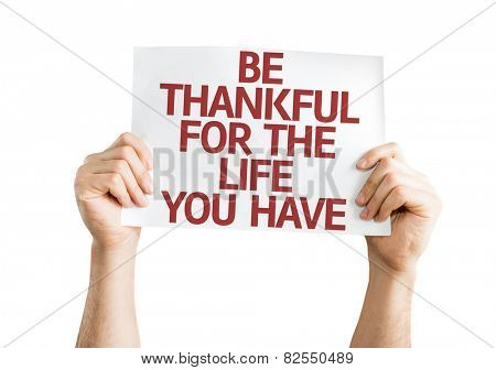 Be Thankful for the Life You Have card isolated on white background