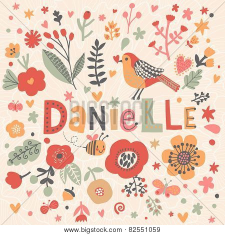 Bright card with beautiful name Danielle in poppy flowers, bees and butterflies. Awesome female name design in bright colors. Tremendous vector background for fabulous designs