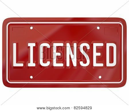 LIcensed word on red auto vehicle license plate to illustrate registering to drive or own an automobile