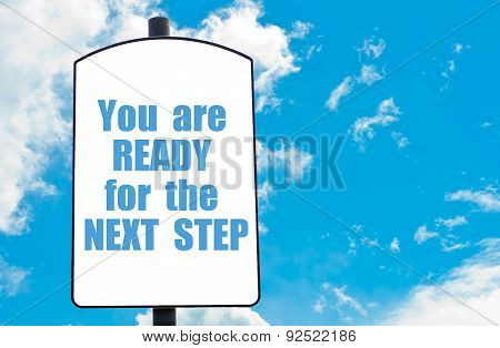 You Are Ready For The Next Step