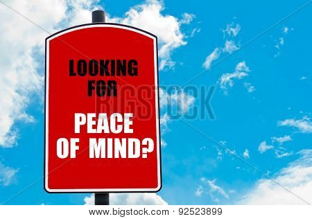 Looking For Peace Of Mind?