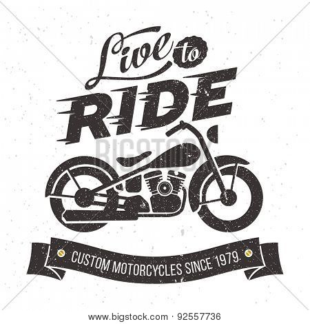 Vintage motorcycle design Live to ride