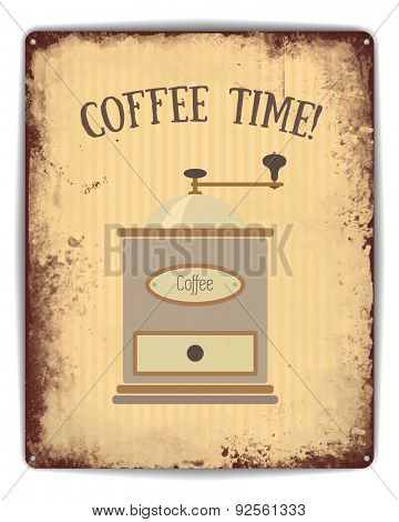 Retro tin plate style poster. Coffee time caption and old style coffee grinder on pinstripe background.